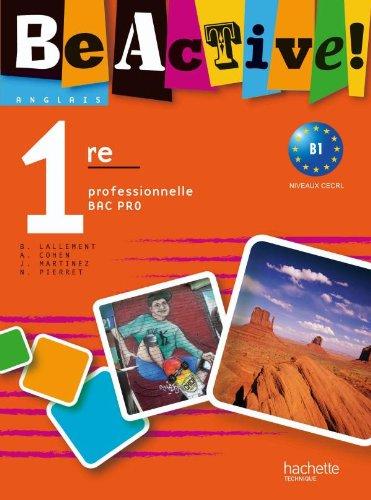 Be active! 1re Bac Pro - Livre élève - Ed.2010
