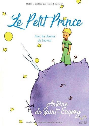 Le Petit Prince - Avec les dessins de lauteur