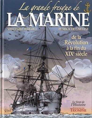 La grande fresque de la marine, Tome 3 : De la Révolution à la fin du XIXe siècle
