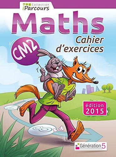 Cahier d'exercices iParcours maths CM2 par Collectif d'auteurs