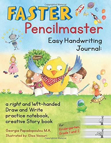 FASTER Pencilmaster Easy Handwriting Journal:: a right and left-handed Draw and Write practice notebook, creative Story book for Kindergarten, Grade 1 and 2