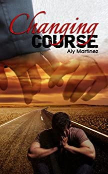 Changing Course (Wrecked and Ruined Book 1) by [Martinez, Aly]