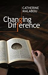 Changing Difference by Catherine Malabou (2011-08-05)