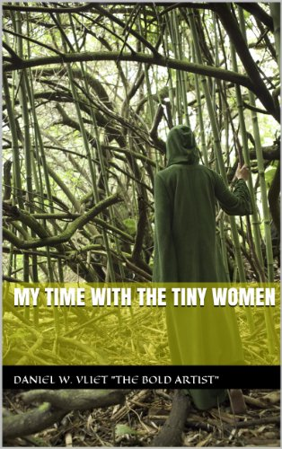 MY TIME WITH THE TINY WOMEN