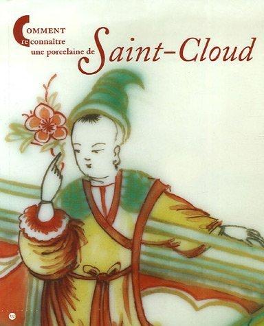Comment reconnaître une porcelaine de Saint-Cloud de Christine Lahaussois (10 novembre 2006) Broché