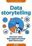 Data storytelling: generare valore dalla rappresentazione delle informazioni (Web marketing)