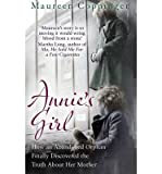 download ebook [(annie's girl: how an abandoned orphan finally discovered the truth about her mother)] [author: maureen coppinger] published on (february, 2013) pdf epub