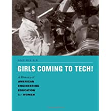 Girls Coming to Tech! – A History of American Engineering Education for Women