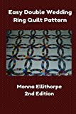 Easy Double Wedding Ring Quilt Pattern - 2nd Edition (English Edition)