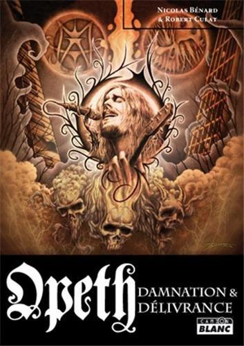 OPETH Damnation et Délivrance par Nicolas Bénard et Robert Culat