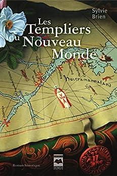 Les Templiers du Nouveau Monde par [Brien, Sylvie]