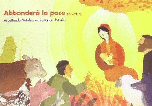 Fiorir la giustizia e abbonder la pace (Sal 72,7). Itinerario per vivere l'Avvento e il Natale 2012 in famiglia. Album per bambini. Ediz. illustrata