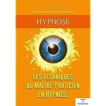 Les techniques du Maître-Praticien en Hypnose