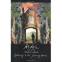 Arden: Gateway to the Journey Home by Nick Corbett (2013-01-27)