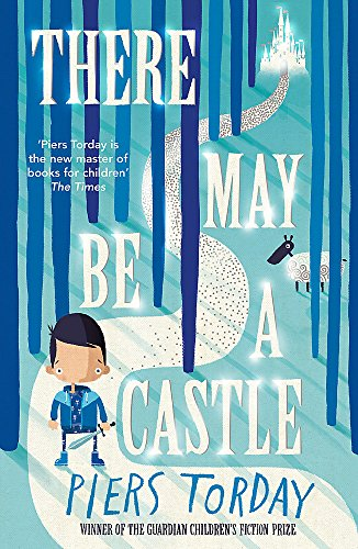 There May Be a Castle por Piers Torday