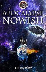 Apocalypse Nowish (ENDAYS Book 2) (English Edition)