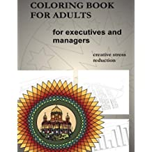 coloring book for adults: Creative stress reduction for executives and managers by Ronny Behr (2016-03-18)
