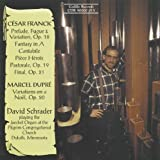 Franck: Organ Works - Prelude, Fugue & Variation Op. 18; Fantasy in A; Cantabile; Piece Heroique; Final Op. 21 / Dupre: Variations on a Noel Op. 20 - David Schrader playing the Jaeckel Organ at the Pilgrim Congregational Church in Duluth, Minnesota by unknown (1995-11-02)