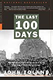 The Last 100 Days: The Tumultuous and Controversial Story of the Final Days of World War II in Europe (Modern Library War)