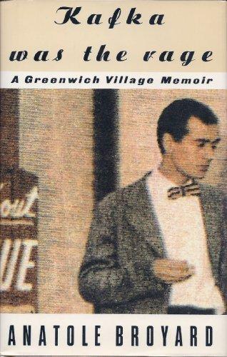 Portada del libro Kafka Was the Rage: A Greenwich Village Memoir by Anatole Broyard (1993-10-12)