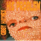 Gibby Haynes & His Problems