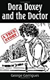 Dora Doxey and the Doctor: Marriages, Morphine, and Murder (Read All About It!)