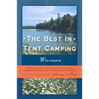 The Best in Tent Camping: Wisconsin: A Guide for Campers