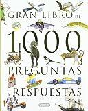 Gran libro de 1000 preguntas y respuestas (El gran libro de...)