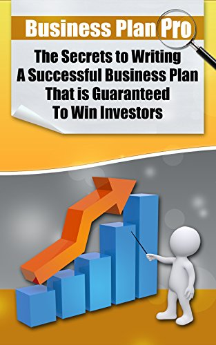 Business Plan Pro: The Secrets to Writing A Successful Business Plan That is Guaranteed To Win Investors!: (Elite Blackhat Business Strategies) (English Edition)
