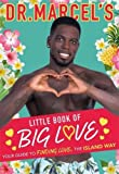 Dr. Marcel's Little Book of Big Love: Breakout star of this year's Love Island, Dr. Marcel brings you his ultimate guide to finding love, the island way...