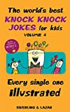 The World's Best Knock Knock Jokes for Kids: Every Single One Illustrated