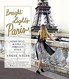 Image de Bright Lights Paris: Shop, Dine & Live...Parisian Style