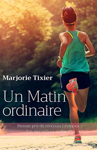 Un Matin ordinaire - Marjorie Tixier (2018) sur Bookys