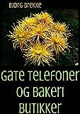 Gate telefoner og bakeri butikker (Norwegian Edition)