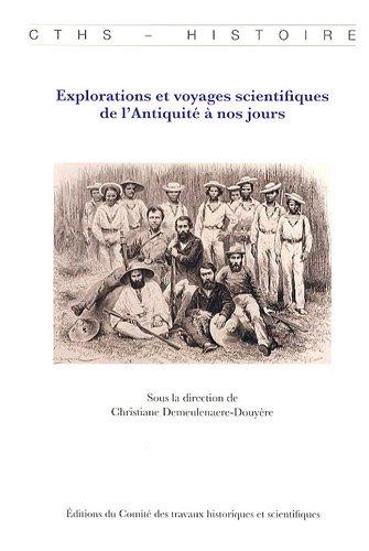 Explorations et voyages scientifiques de l'Antiquité à nos jours