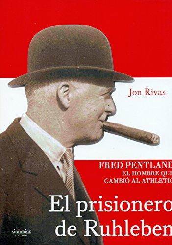 El prisionero de Ruhleben: Fred Pentland, el hombre que cambió al Athletic por Jon Rivas Albizu