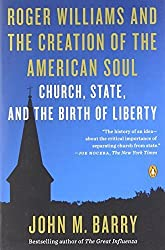 Roger Williams and the Creation of the American Soul: Church, State, and the Birth of Liberty by John M. Barry (2012-12-24)