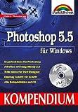 Photoshop 5.5 für Windows - Kompendium Expertentricks für Photoshop (Kompendium/Handbuch)