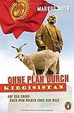 Ohne Plan durch Kirgisistan: Auf der Suche nach dem wilden Ende der Welt