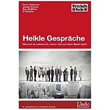 Heikle Gespräche: Worauf es ankommt, wenn viel auf dem Spiel steht (WirtschaftsWoche-Sachbuch) (German Edition)