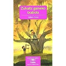 ZUHAITZ GAINEKO TXABOLA - ZUBIA (Haur-Literatura 8 Urtetik Aurr)
