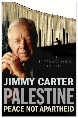 Palestine: Peace Not Apartheid by Jimmy Carter(1905-06-29) (Jimmy Carter Apartheid)