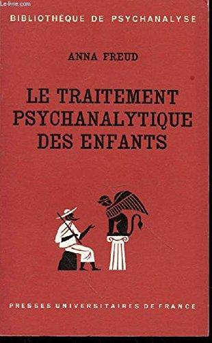 Le traitement psychanalytique des enfants. Bibliothèque de psychanalyse.