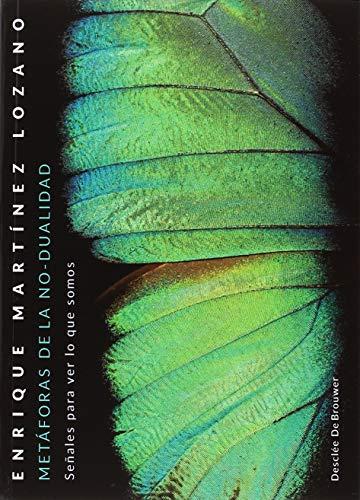 Metaforas de la no dualidad. Señales para ver lo que somos (A los cuatro vientos) por Enrique Martinez Lozano