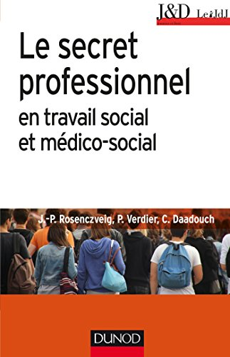 Le secret professionnel en travail social et mdico-social - 6e d.
