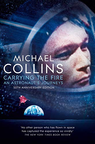 Carrying the Fire: An Astronaut's Journeys (English Edition)