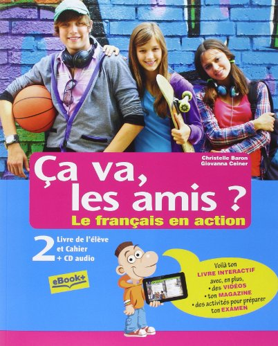 Ça va, les amis? Le français en action. Livre de l'élève et cahier. Per la Scuola media. Con CD Audio. Con e-book. Con espansione online: 2