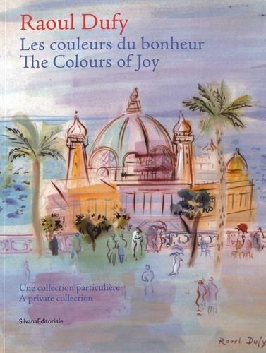Raoul Dufy, les couleurs du bonheur : Une collection particulire