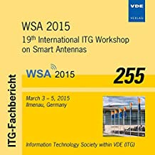 WSA 2015 (ITG-FB 255), 1 CD-ROM 19th International ITG Workshop on Smart Antennas March 3-5, 2015, Ilmenau, Germany