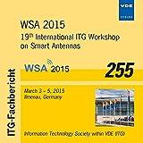 WSA 2015 (ITG-FB 255), 1 CD-ROM19th International ITG Workshop on Smart Antennas March 3-5, 2015, Ilmenau, Germany